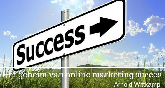 Het geheim van online marketing succes